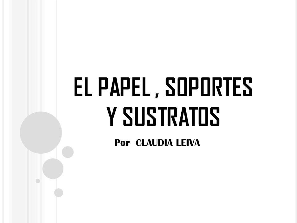 EL PAPEL, SOPORTES Y SUSTRATOS Por CLAUDIA LEIVA