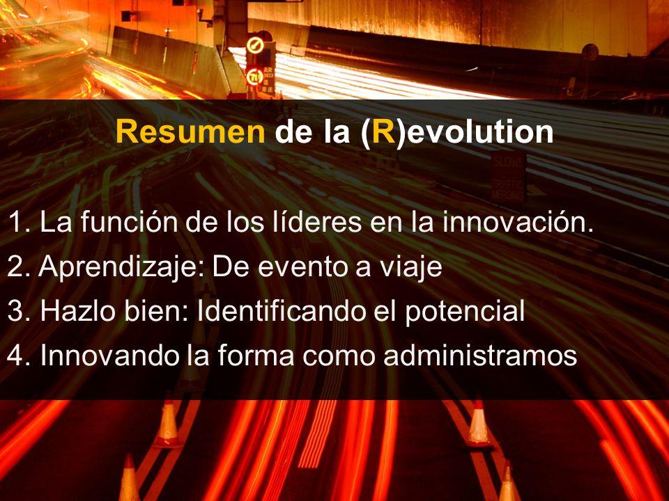 Resumen de la (R)evolution 1. La función de los líderes en la innovación.