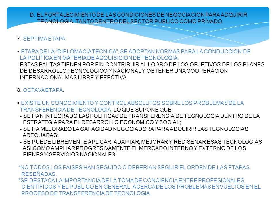 D. EL FORTALECIMIENTO DE LAS CONDICIONES DE NEGOCIACION PARA ADQUIRIR TECNOLOGIA, TANTO DENTRO DEL SECTOR PUBLICO COMO PRIVADO. 7. SEPTIMA ETAPA. ETAP