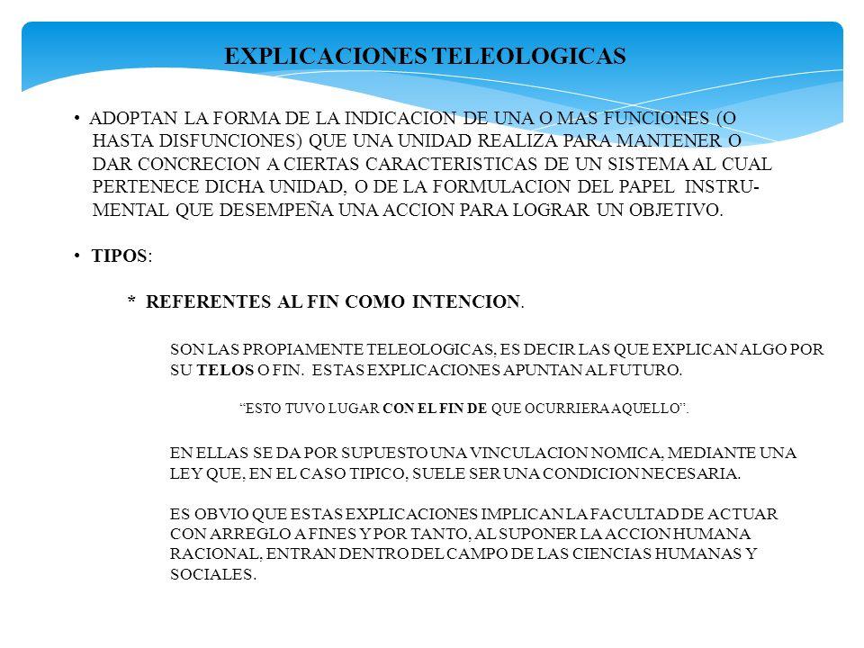 EXPLICACIONES TELEOLOGICAS * RELATIVAS AL FIN COMO SERVIR PARA ALGO O FUNCION (FUNCIONALES).