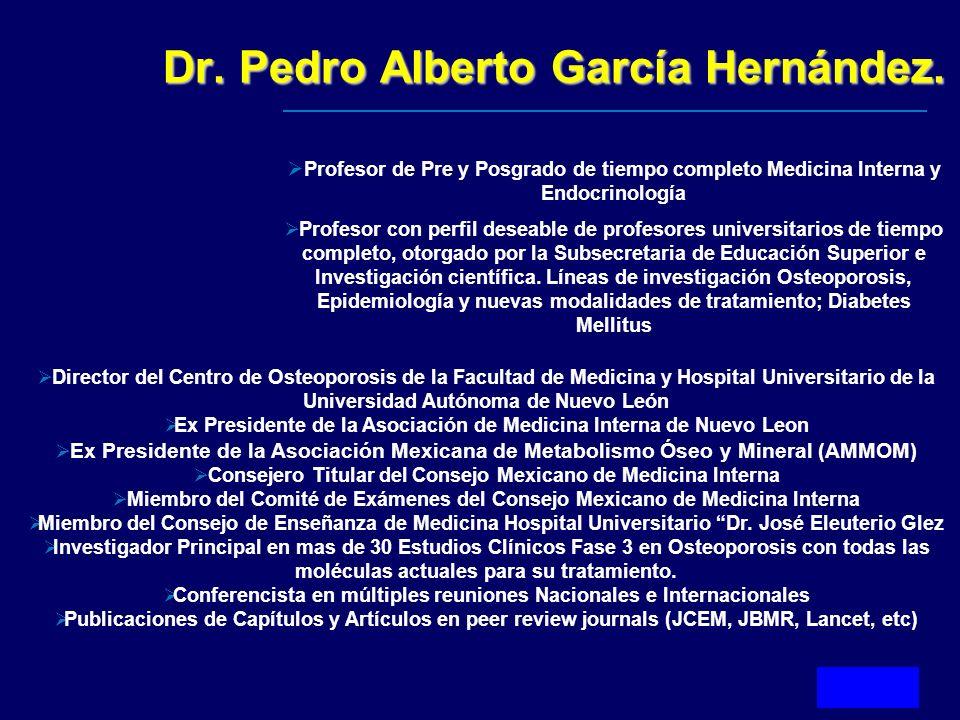 Dr. Pedro Alberto García Hernández. Profesor de Pre y Posgrado de tiempo completo Medicina Interna y Endocrinología Profesor con perfil deseable de pr