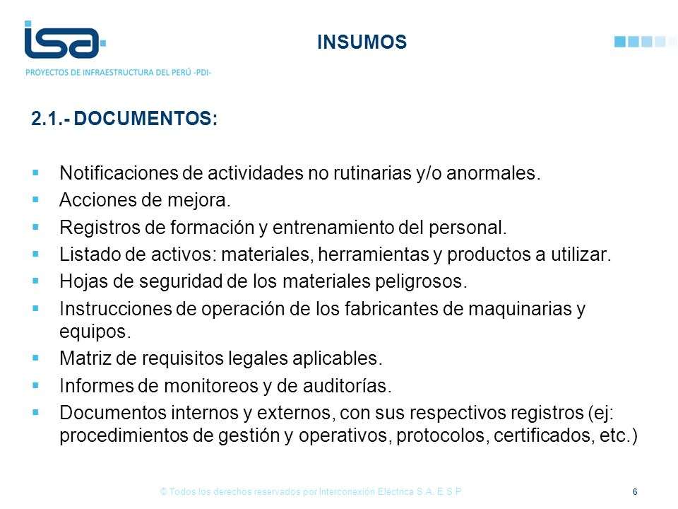 INSUMOS 2.1.- DOCUMENTOS: Notificaciones de actividades no rutinarias y/o anormales. Acciones de mejora. Registros de formación y entrenamiento del pe