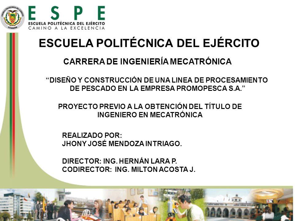 ESCUELA POLITÉCNICA DEL EJÉRCITO CARRERA DE INGENIERÍA MECATRÓNICA DISEÑO Y CONSTRUCCIÓN DE UNA LINEA DE PROCESAMIENTO DE PESCADO EN LA EMPRESA PROMOP
