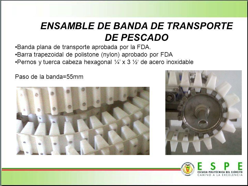 ENSAMBLE DE BANDA DE TRANSPORTE DE PESCADO Banda plana de transporte aprobada por la FDA. Barra trapezoidal de polistone (nylon) aprobado por FDA Pern