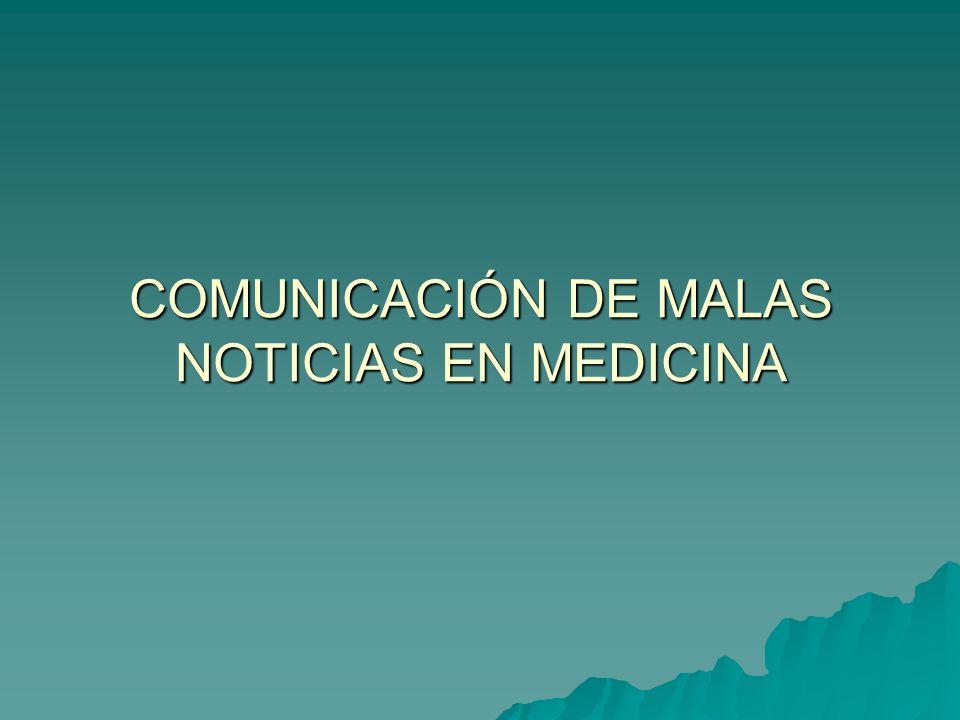 COMUNICACIÓN DE MALAS NOTICIAS EN MEDICINA