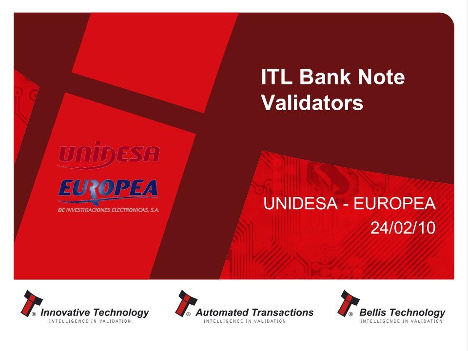 ITL Bank Note Validators UNIDESA - EUROPEA 24/02/10