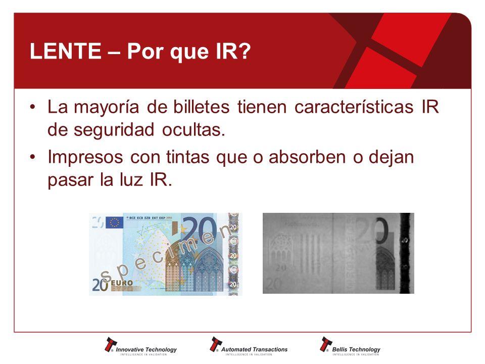 LENTE – Por que IR.La mayoría de billetes tienen características IR de seguridad ocultas.