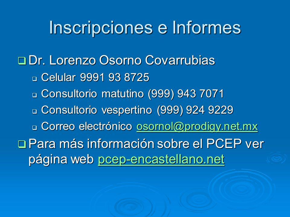 Inscripciones e Informes Dr.Lorenzo Osorno Covarrubias Dr.