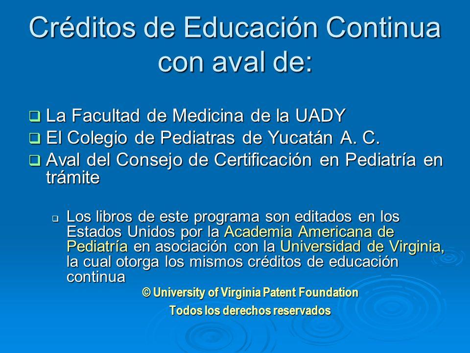 Créditos de Educación Continua con aval de: La Facultad de Medicina de la UADY La Facultad de Medicina de la UADY El Colegio de Pediatras de Yucatán A.
