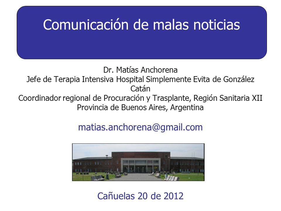 Dr. Matías Anchorena Jefe de Terapia Intensiva Hospital Simplemente Evita de González Catán Coordinador regional de Procuración y Trasplante, Región S