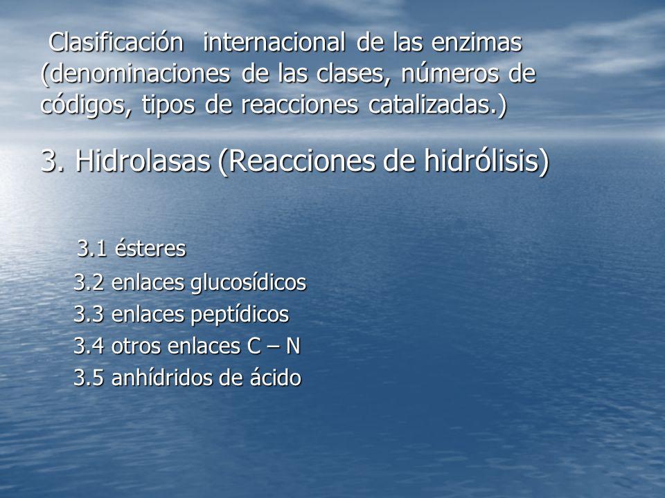 Clasificación internacional de las enzimas (denominaciones de las clases, números de códigos, tipos de reacciones catalizadas.) Clasificación internacional de las enzimas (denominaciones de las clases, números de códigos, tipos de reacciones catalizadas.) 3.