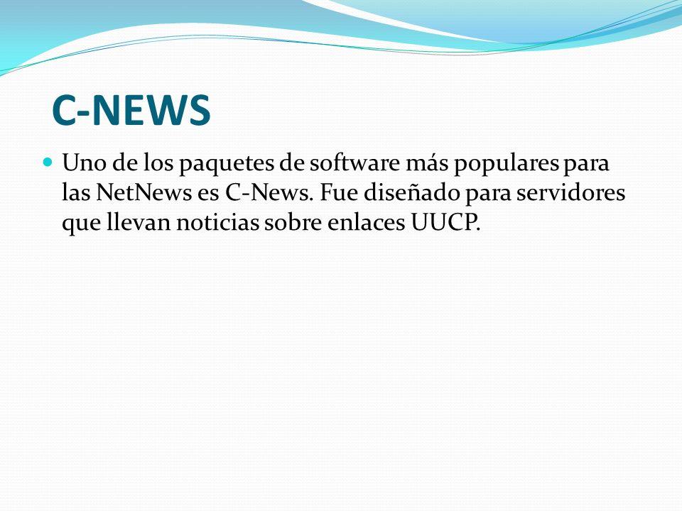 C-NEWS Uno de los paquetes de software más populares para las NetNews es C-News. Fue diseñado para servidores que llevan noticias sobre enlaces UUCP.