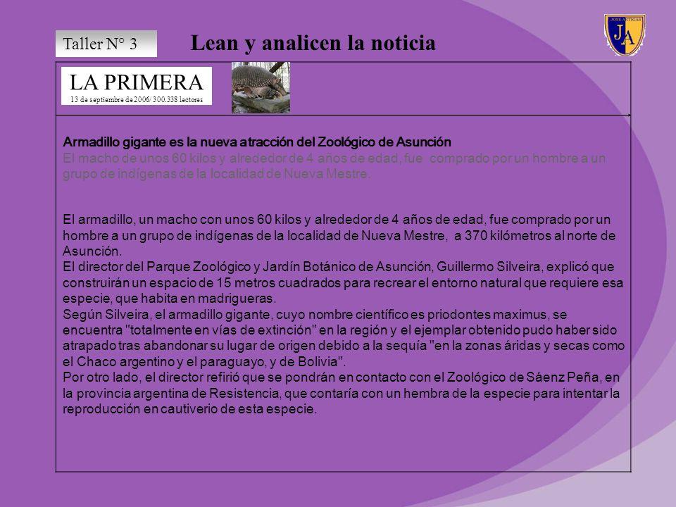 Lean y analicen la noticia LA PRIMERA 13 de septiembre de 2006/ 300.338 lectores ASUNCION, septiembre 13.- Un armadillo gigante, una de las especies e