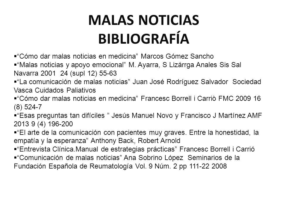 Cómo dar malas noticias en medicina Marcos Gómez Sancho Malas noticias y apoyo emocional M. Ayarra, S Lizárrga Anales Sis Sal Navarra 2001 24 (supl 12