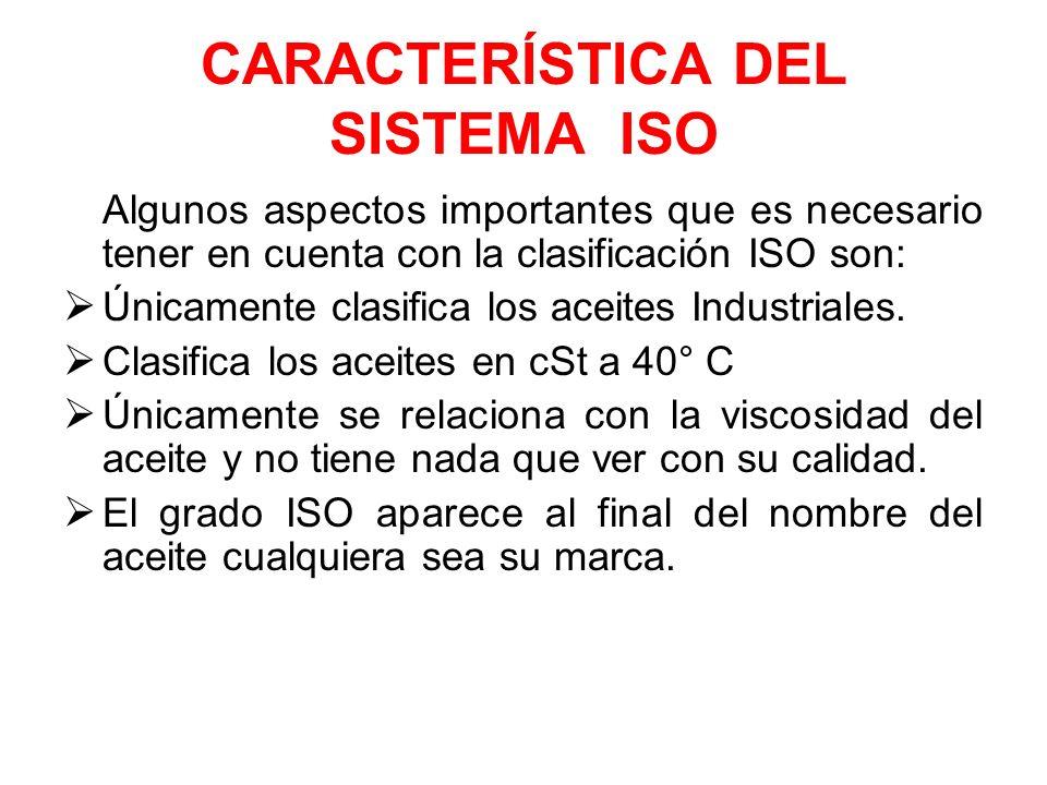CARACTERÍSTICA DEL SISTEMA ISO Algunos aspectos importantes que es necesario tener en cuenta con la clasificación ISO son: Únicamente clasifica los ac