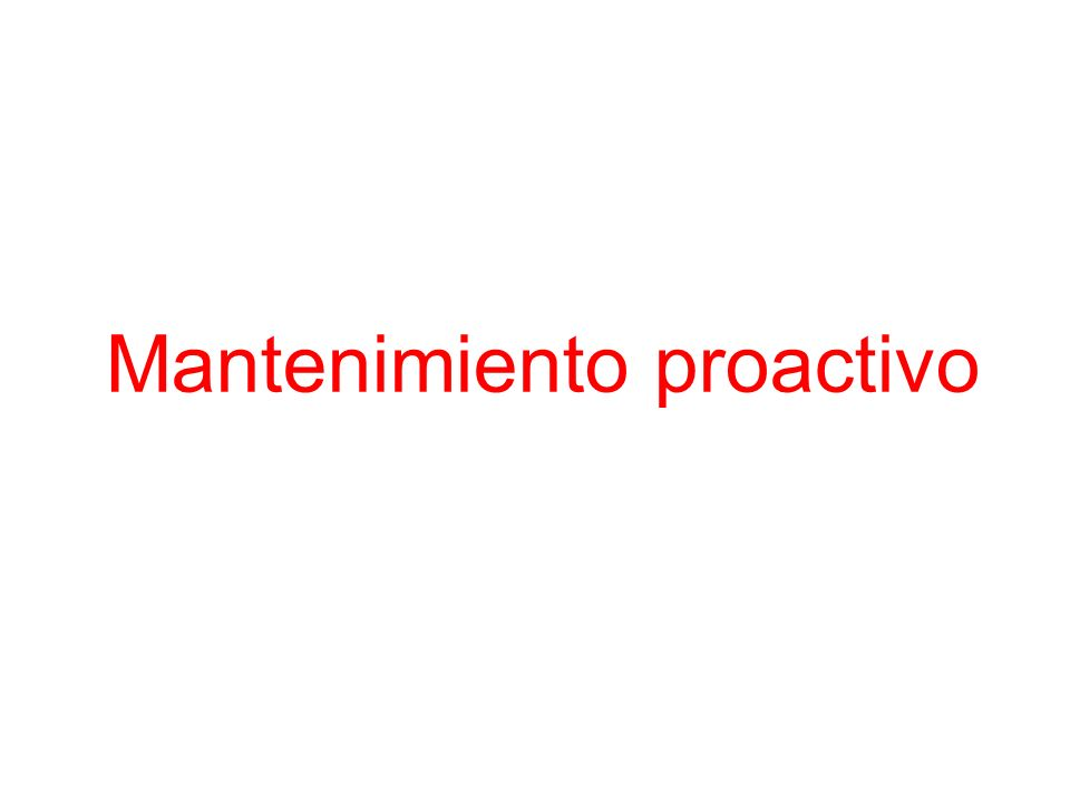 Mantenimiento proactivo