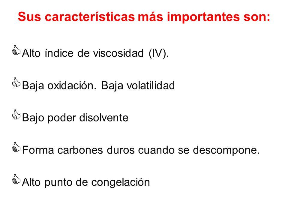 Sus características más importantes son: Alto índice de viscosidad (IV). Baja oxidación. Baja volatilidad Bajo poder disolvente Forma carbones duros c