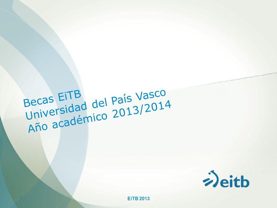 Becas EiTB Universidad del País Vasco Año académico 2013/2014 1 EiTB 2013