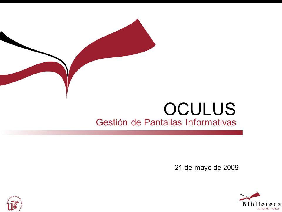 OCULUS Gestión de Pantallas Informativas 21 de mayo de 2009