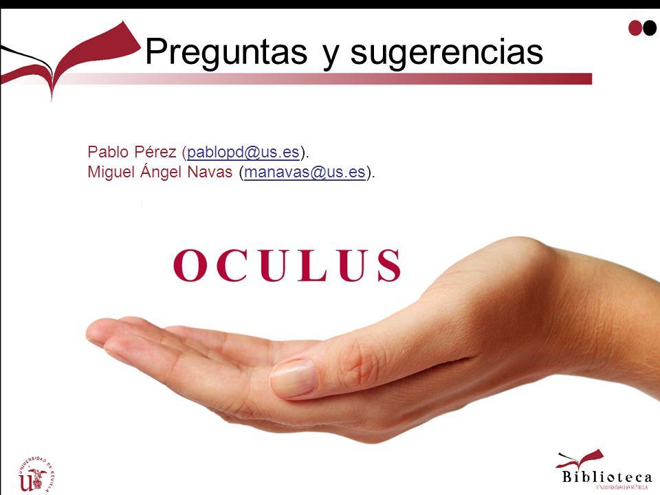 Preguntas y sugerencias Pablo Pérez (pablopd@us.es). Miguel Ángel Navas (manavas@us.es).