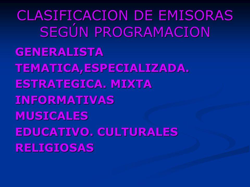 CLASIFICACION DE EMISORAS SEGÚN SU PROCESO DE COMUNICACIÓN SOCIAL TRADICIONALES: TRADICIONALES: POPULARES POPULARES ALTERNATIVAS ALTERNATIVAS