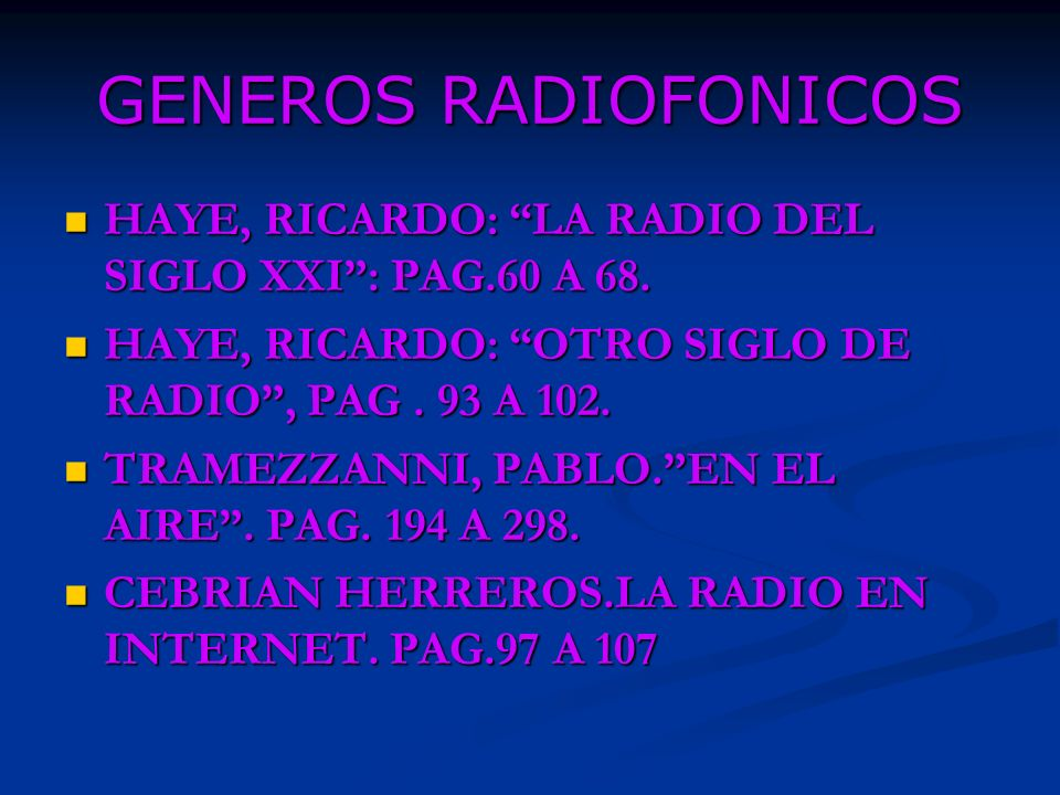 GENEROS RADIOFONICOS HAYE, RICARDO: LA RADIO DEL SIGLO XXI: PAG.60 A 68.