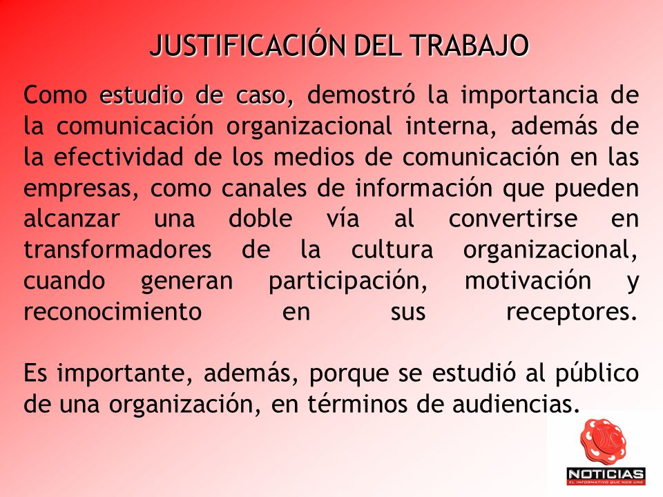 estudio de caso, Como estudio de caso, demostró la importancia de la comunicación organizacional interna, además de la efectividad de los medios de co