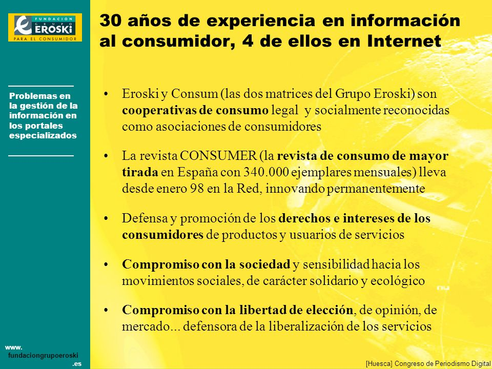 Problemas en la gestión de la información en los portales especializados www. fundaciongrupoeroski.es [Huesca] Congreso de Periodismo Digital 30 años