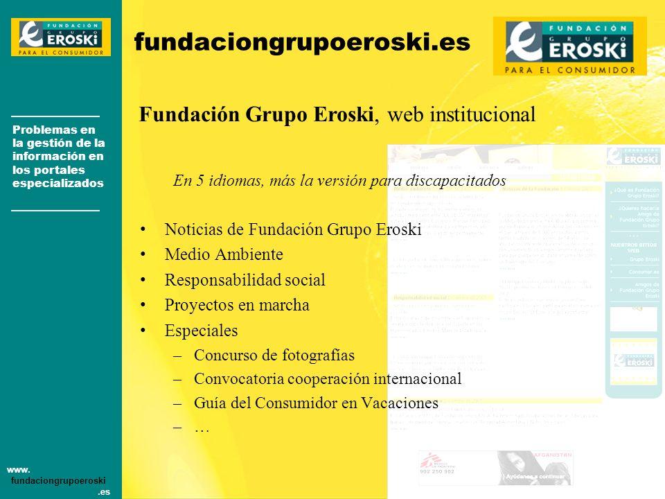 Problemas en la gestión de la información en los portales especializados www. fundaciongrupoeroski.es [Huesca] Congreso de Periodismo Digital fundacio