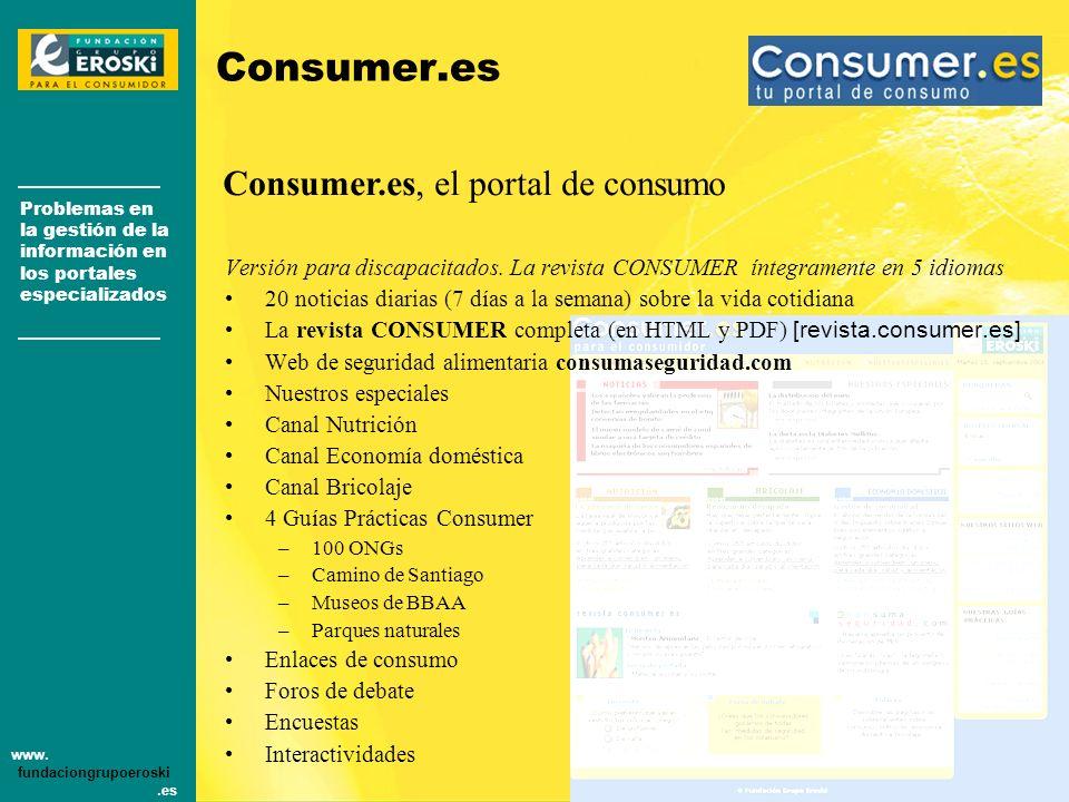 Problemas en la gestión de la información en los portales especializados www. fundaciongrupoeroski.es [Huesca] Congreso de Periodismo Digital Versión