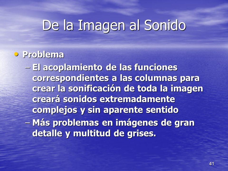 40 De la Imagen al Sonido La sonificación de forma algebraica se puede expresar como: La sonificación de forma algebraica se puede expresar como: –x=1