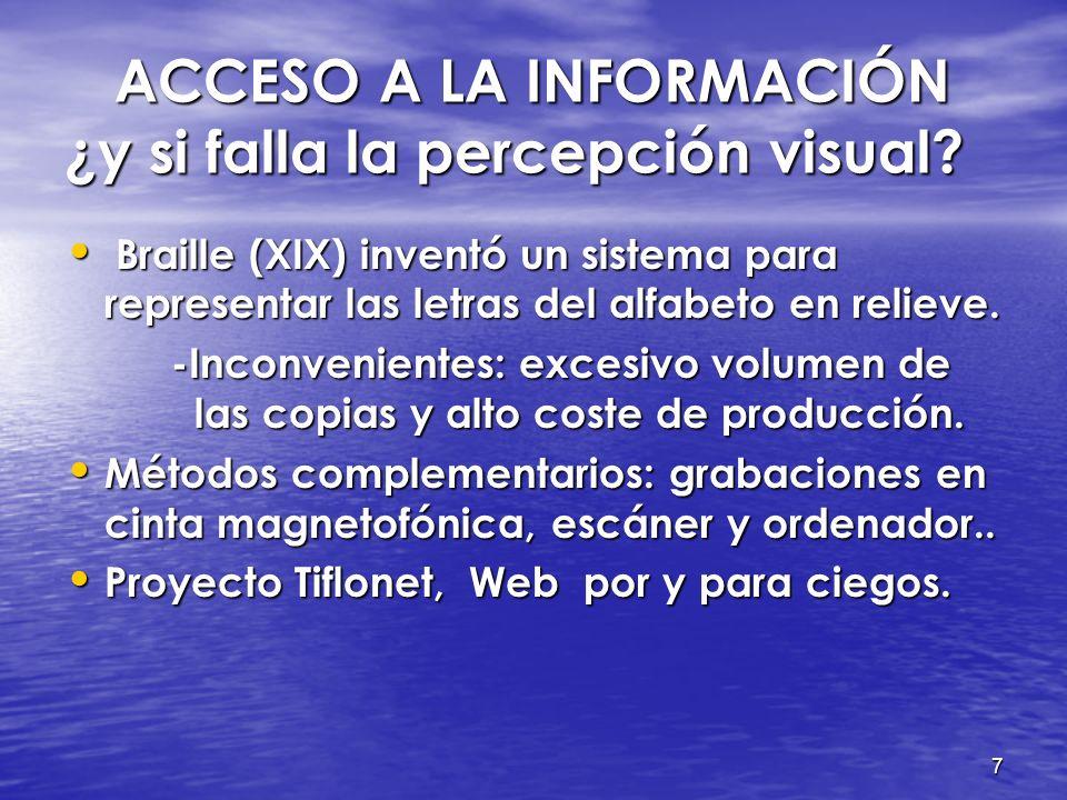 6 ACCESO A LA INFORMACIÓN (Distintas formas de percepción) ACCESO A LA INFORMACIÓN (Distintas formas de percepción) Percepción como una colección de d