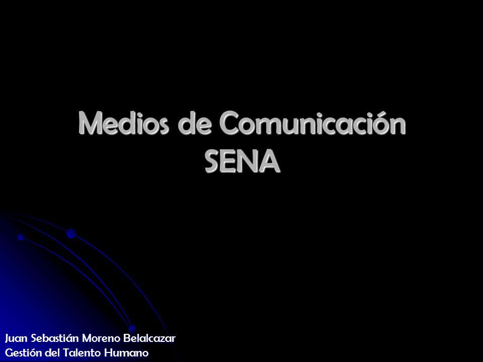 Medios de Comunicación SENA Juan Sebastián Moreno Belalcazar Gestión del Talento Humano