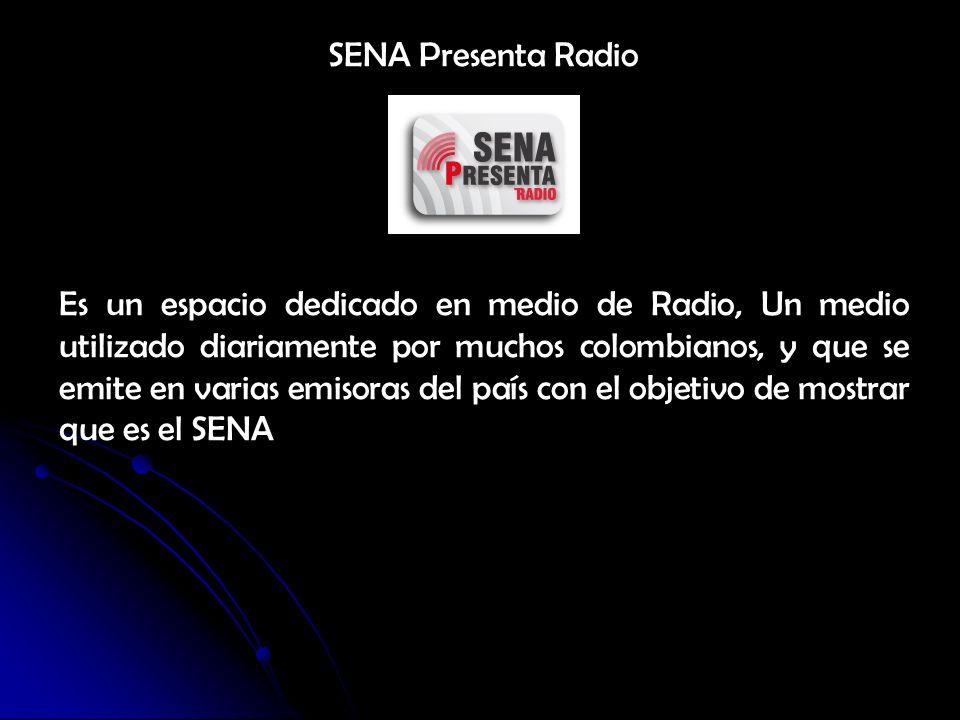 SENA Presenta Radio Es un espacio dedicado en medio de Radio, Un medio utilizado diariamente por muchos colombianos, y que se emite en varias emisoras