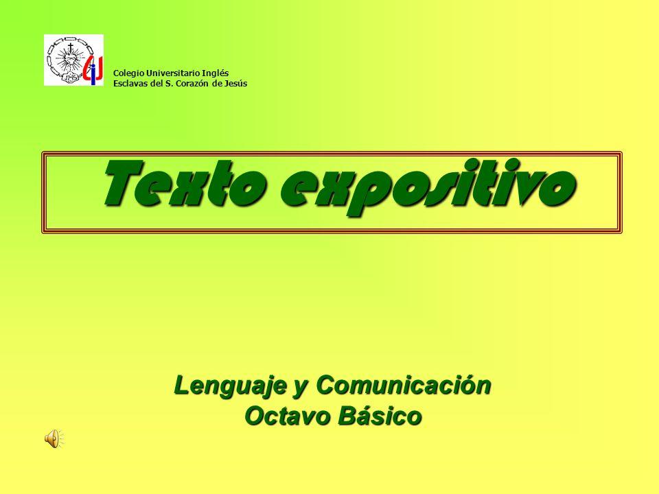 Texto expositivo Lenguaje y Comunicación Octavo Básico Colegio Universitario Inglés Esclavas del S. Corazón de Jesús