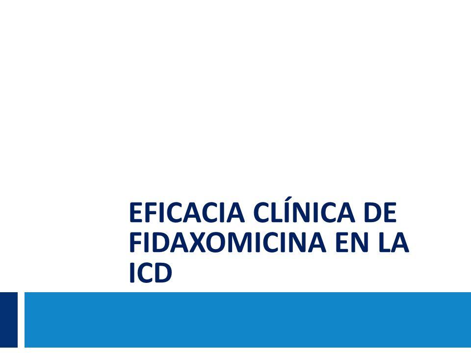 EFICACIA CLÍNICA DE FIDAXOMICINA EN LA ICD