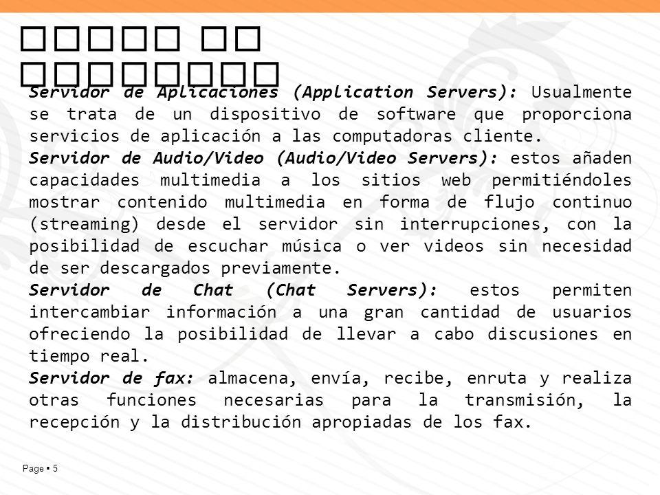 Page 6 Continuación… Servidores FTP (FTP Servers): Uno de los servicios más antiguos de Internet, File Transfer Protocol.