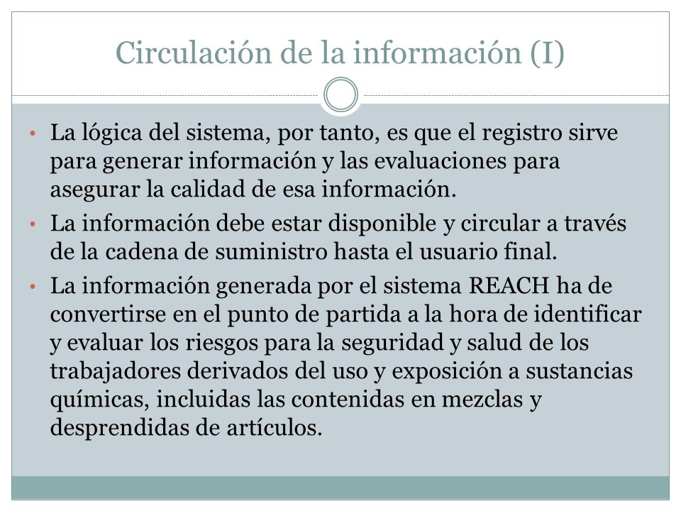 Circulación de la información (I) La lógica del sistema, por tanto, es que el registro sirve para generar información y las evaluaciones para asegurar