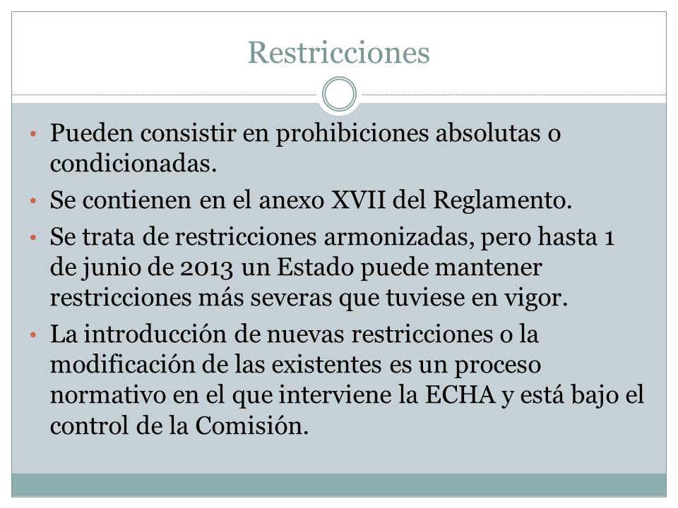 Restricciones Pueden consistir en prohibiciones absolutas o condicionadas. Se contienen en el anexo XVII del Reglamento. Se trata de restricciones arm