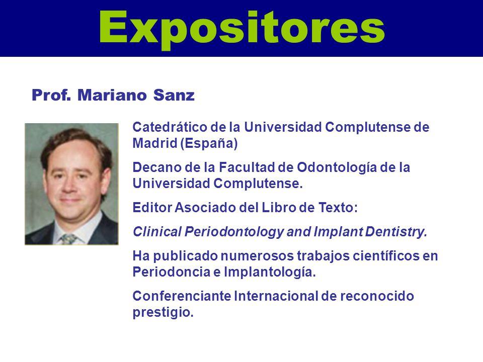 Expositores Catedrático de la Universidad Complutense de Madrid (España) Decano de la Facultad de Odontología de la Universidad Complutense. Editor As