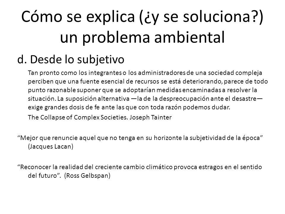 Cómo se explica (¿y se soluciona?) un problema ambiental d.