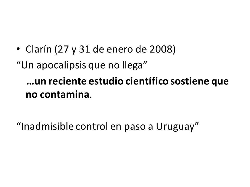 Clarín (27 y 31 de enero de 2008) Un apocalipsis que no llega …un reciente estudio científico sostiene que no contamina.