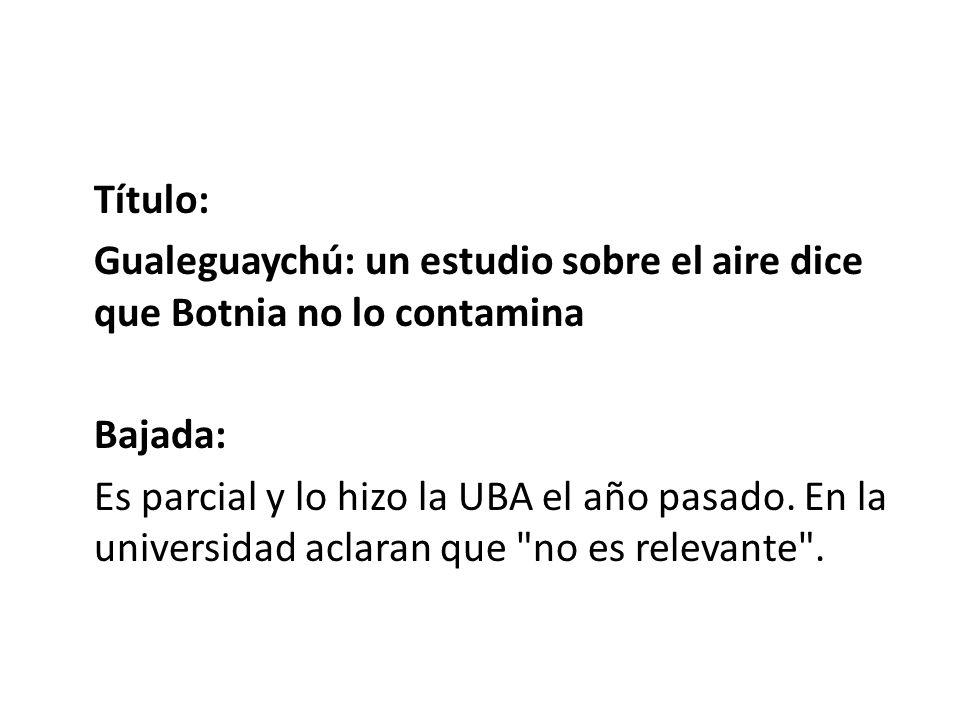 Título: Gualeguaychú: un estudio sobre el aire dice que Botnia no lo contamina Bajada: Es parcial y lo hizo la UBA el año pasado.