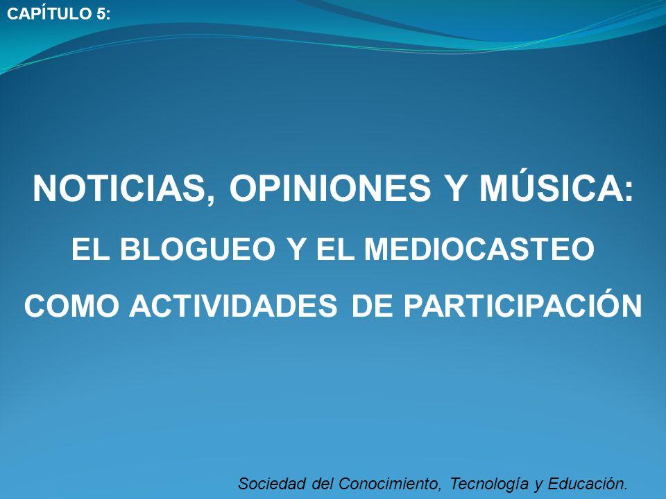 1.INTRODUCCIÓN: En el tema se explica que es el blogueo y el mediacasteo.