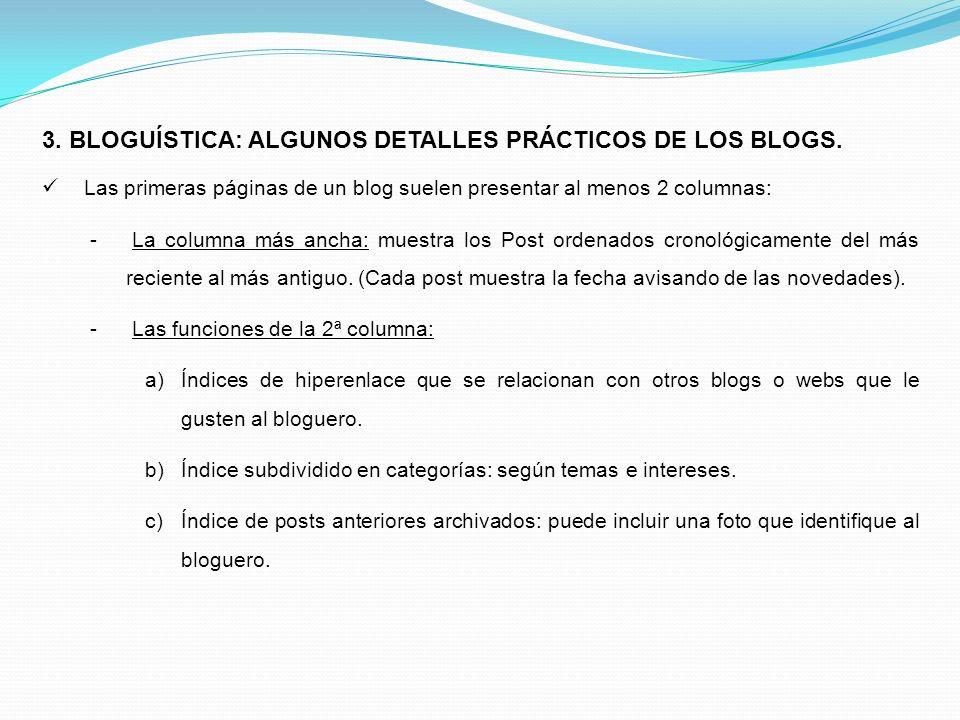 3. BLOGUÍSTICA: ALGUNOS DETALLES PRÁCTICOS DE LOS BLOGS. Las primeras páginas de un blog suelen presentar al menos 2 columnas: - La columna más ancha: