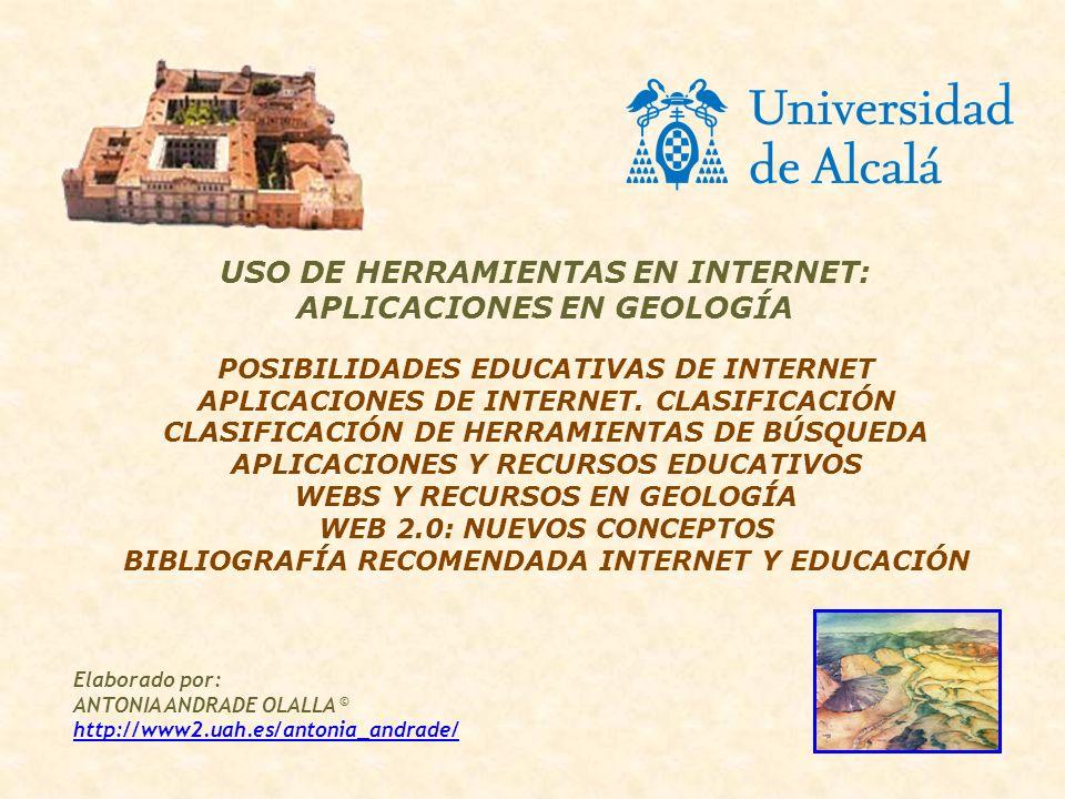 POSIBILIDADES EDUCATIVAS DE INTERNET APLICACIONES DE INTERNET. CLASIFICACIÓN CLASIFICACIÓN DE HERRAMIENTAS DE BÚSQUEDA APLICACIONES Y RECURSOS EDUCATI