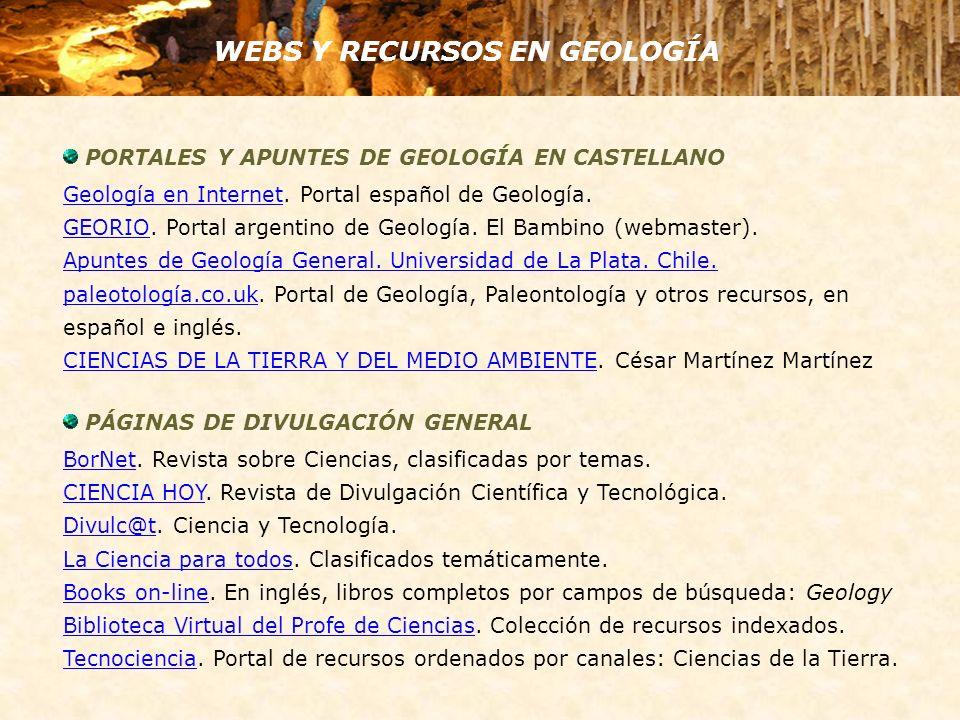 WEBS Y RECURSOS EN GEOLOGÍA PORTALES Y APUNTES DE GEOLOGÍA EN CASTELLANO Geología en InternetGeología en Internet. Portal español de Geología. GEORIOG