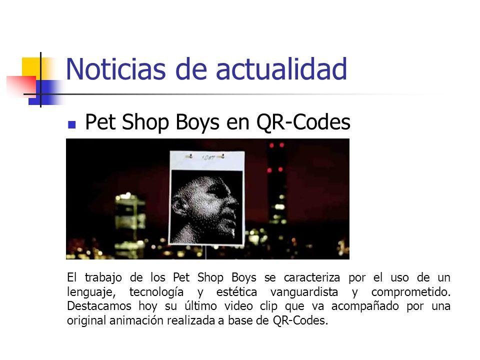 Noticias de actualidad Pet Shop Boys en QR-Codes El trabajo de los Pet Shop Boys se caracteriza por el uso de un lenguaje, tecnología y estética vangu