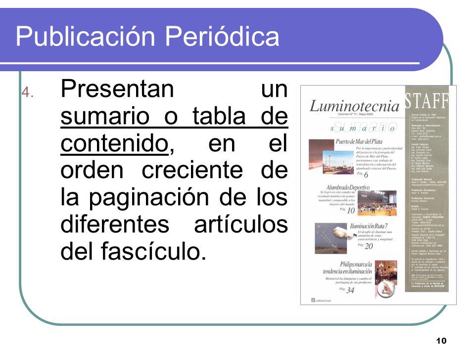 10 Publicación Periódica 4. Presentan un sumario o tabla de contenido, en el orden creciente de la paginación de los diferentes artículos del fascícul