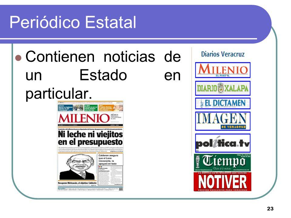 23 Periódico Estatal Contienen noticias de un Estado en particular.